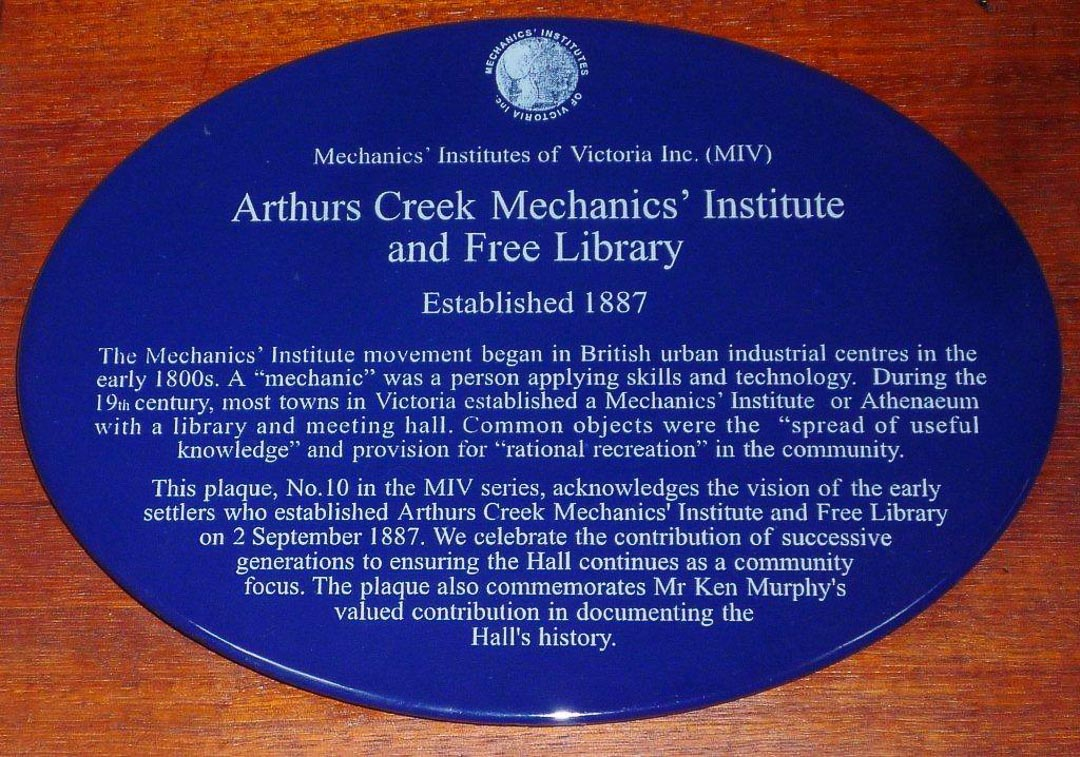 Arthurs Creek Mechanics' Institute and Free Library.  Established 1887.  This plaque includes a commemoration of Ken Murphy's contribution