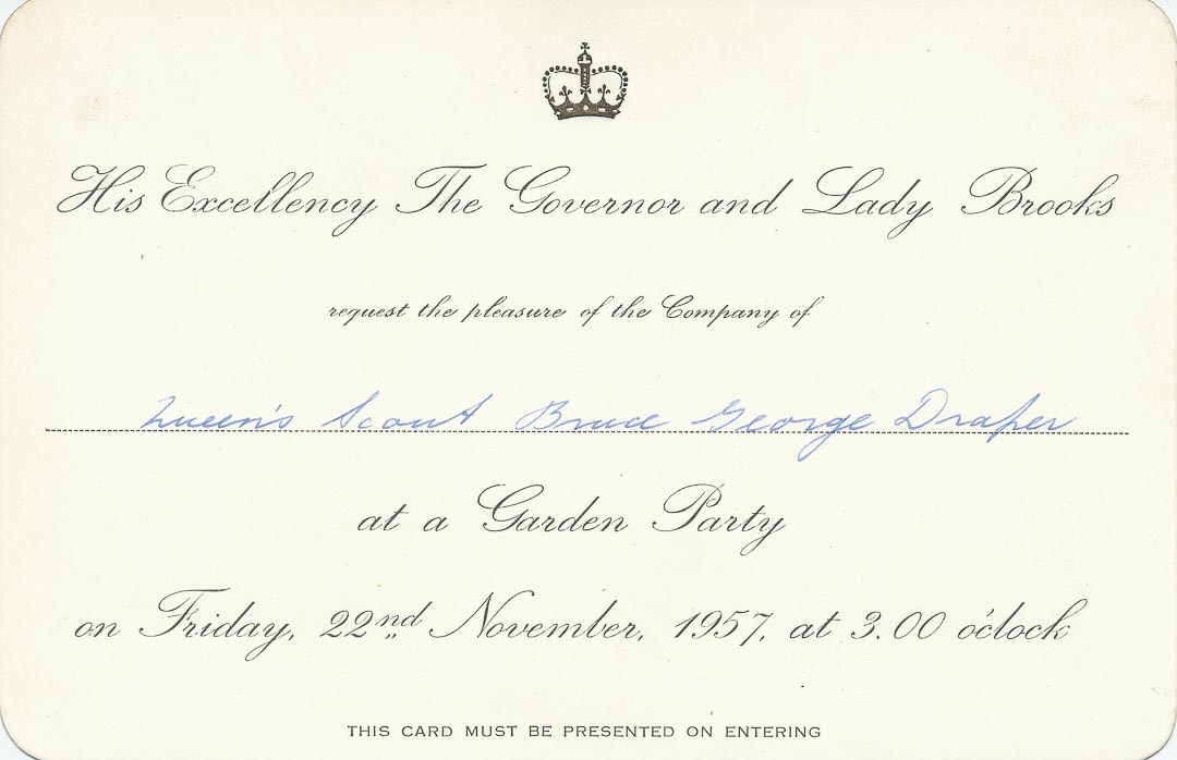 Bruce's invitation to the Queen's Scout ceremony. The highest youth Scouting award in the Commonwealth, he was a member of 1st Eltham Scouts at the time, and was presented with the certificate by Sir Dallas Brooks, Governor of Victoria, at Government House in Melbourne in 1957